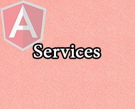 Khái niệm về các Service trong AngularJS