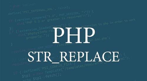 Hàm str_replace trong PHP và ví dụ thực tế đi kèm